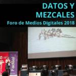 Datos y mezcales - edición 7º Foro de Medios Digitales y Periodismo