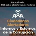 Comunicado: En México la Plataforma de Alertadores de la SFP no puede proteger de forma efectiva a los denunciantes sin una Ley Nacional de Alertadores