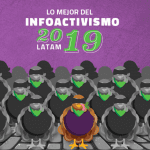 Lo mejor del Infoactivismo Latinoamericano 2019