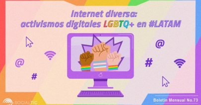 Internet diversa: Activismos digitales LGBTQ+ en LATAM