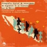 Necesidades informativas de migrantes frente al COVID-19 en la frontera sur de México - Etnografía digital