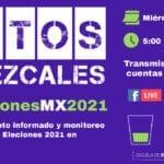 Datos y Mezcales: Elecciones en México 2021